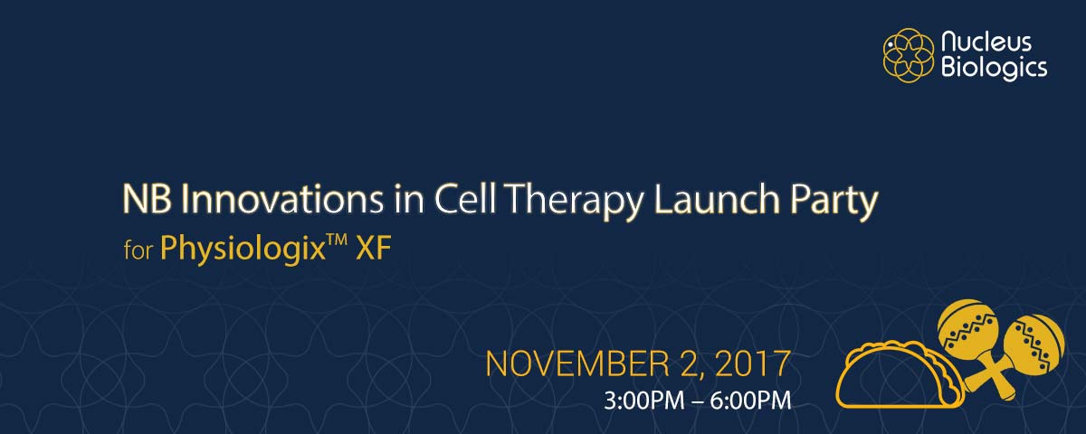 NB Innovation in Cell Therapy Launch Party for Physiologix™ XF