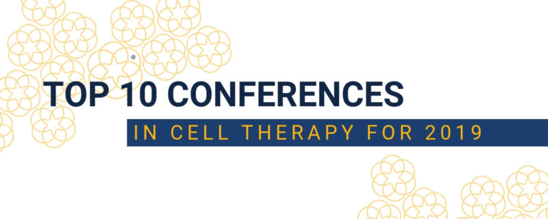 Top 10 Cell Therapy Conferences for 2019 [UPDATED] | Nucleus