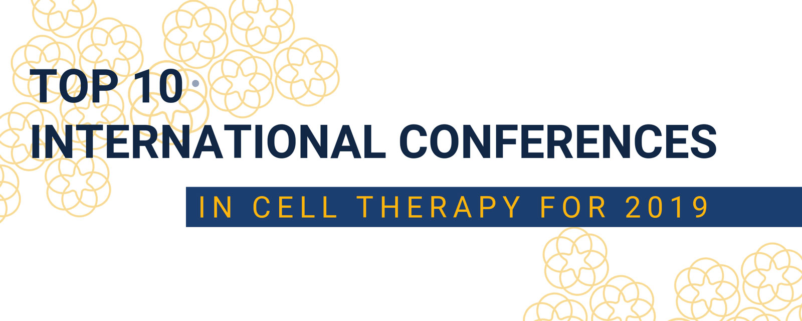 Top 10 International Cell Therapy Conferences
